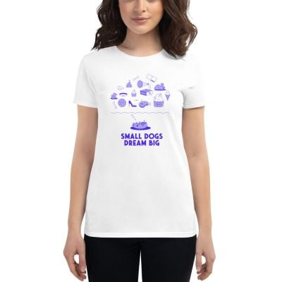 "Premium T-Shirt ""Small Dogs Dream Big"" White - Woman"